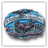 I'd Rather Be Hunting Belt Buckle